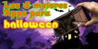 Top: Las 5 mejores apps Android para Halloween (2016)